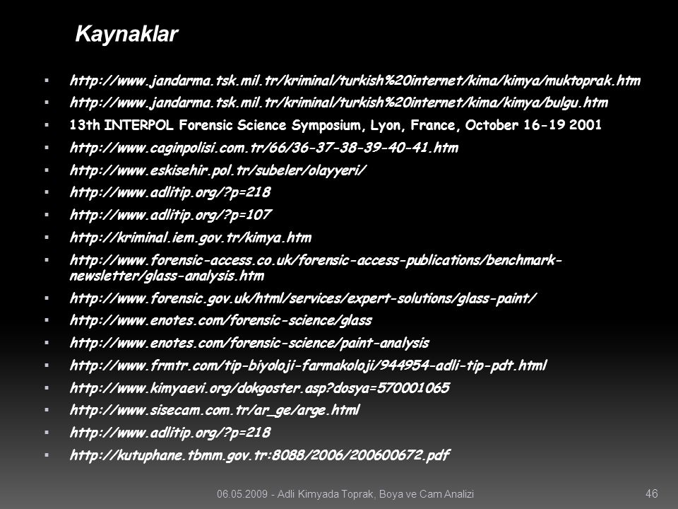 Kaynaklar  http://www.jandarma.tsk.mil.tr/kriminal/turkish%20internet/kima/kimya/muktoprak.htm  http://www.jandarma.tsk.mil.tr/kriminal/turkish%20in