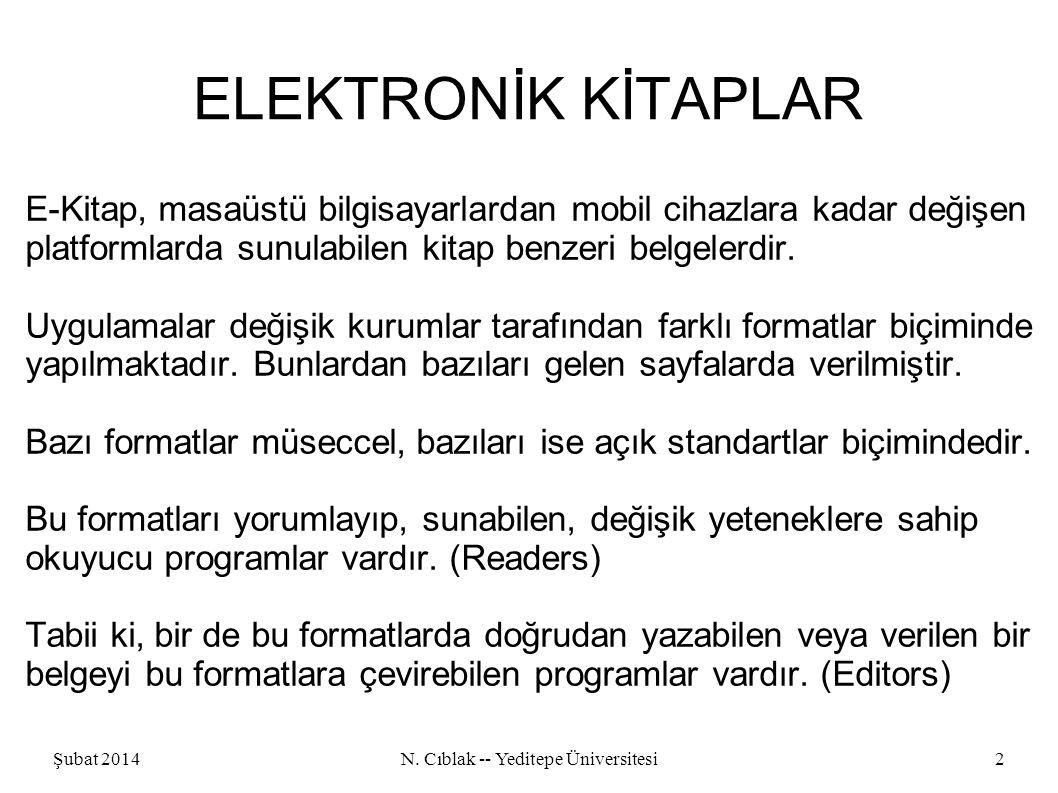 N. Cıblak -- Yeditepe Üniversitesi2 ELEKTRONİK KİTAPLAR E-Kitap, masaüstü bilgisayarlardan mobil cihazlara kadar değişen platformlarda sunulabilen kit