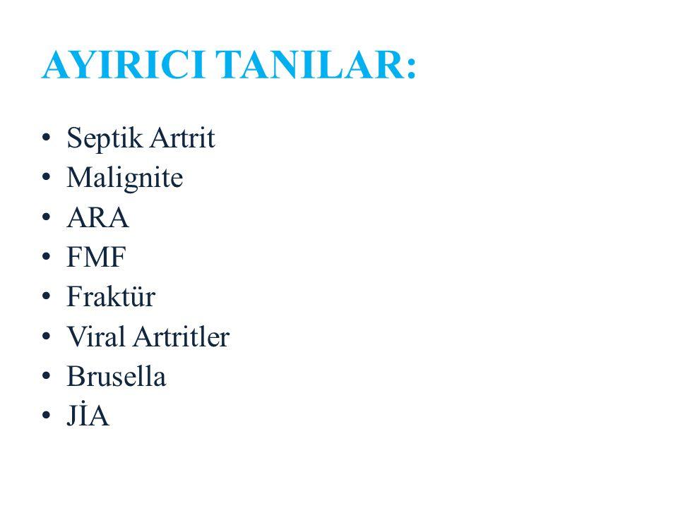 AYIRICI TANILAR: Septik Artrit Malignite ARA FMF Fraktür Viral Artritler Brusella JİA