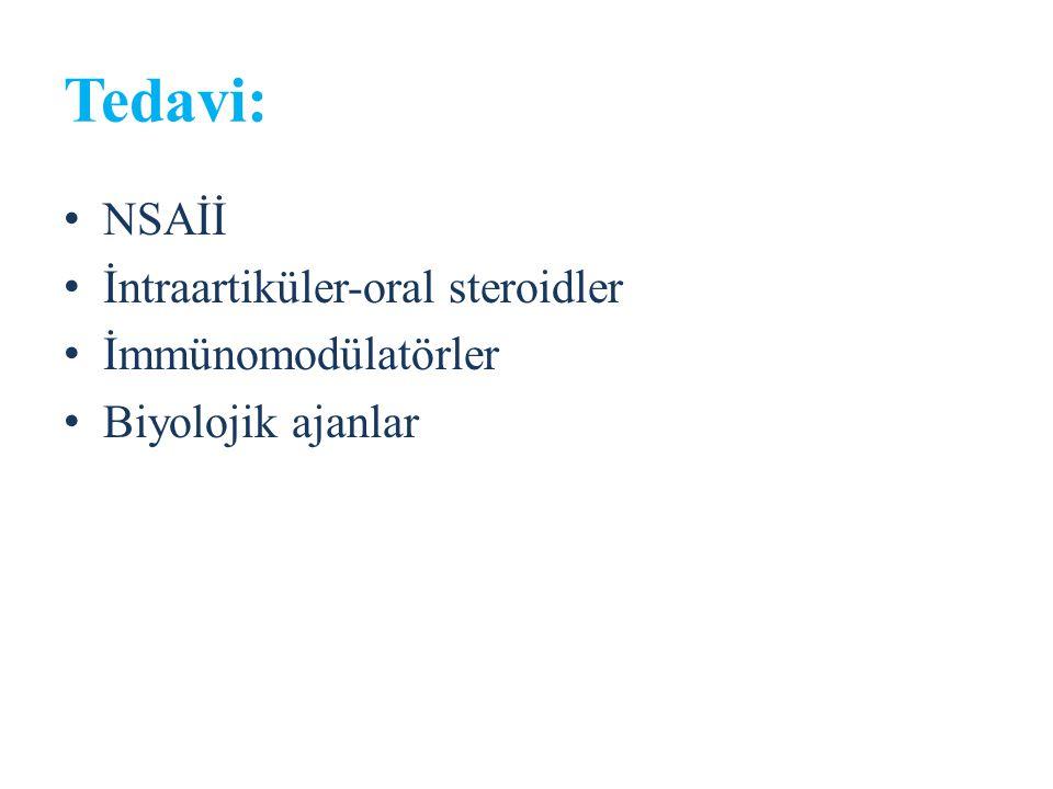 Tedavi: NSAİİ İntraartiküler-oral steroidler İmmünomodülatörler Biyolojik ajanlar