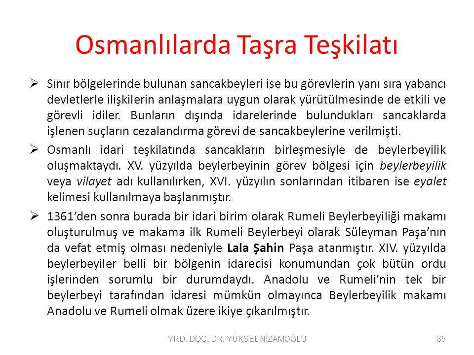 Osmanlılarda Taşra Teşkilatı  Sınır bölgelerinde bulunan sancakbeyleri ise bu görevlerin yanı sıra yabancı devletlerle ilişkilerin anlaşmalara uygun