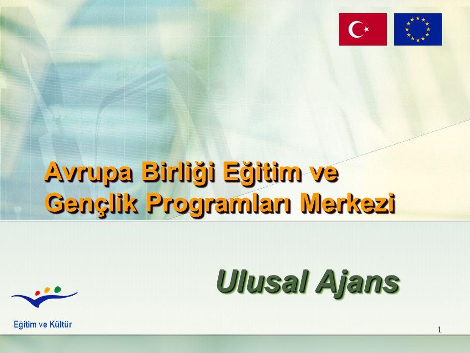 1 Avrupa Birliği Eğitim ve Gençlik Programları Merkezi Ulusal Ajans Ulusal Ajans Eğitim ve Kültür