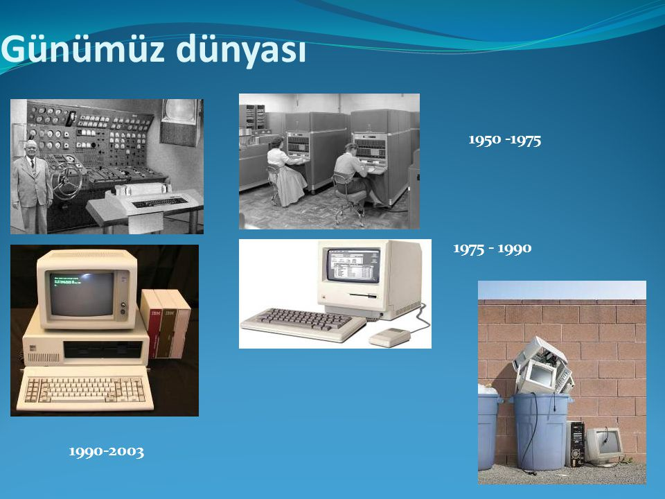 Günümüz dünyası 1950 -1975 1975 - 1990 1990-2003