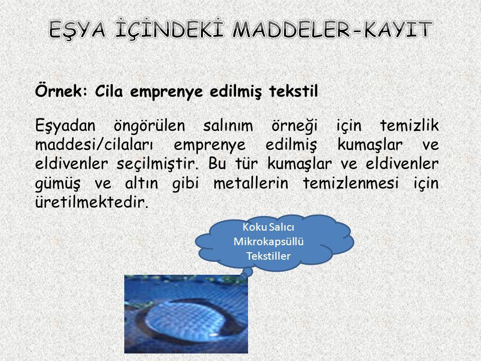 Örnek: Cila emprenye edilmiş tekstil Eşyadan öngörülen salınım örneği için temizlik maddesi/cilaları emprenye edilmiş kumaşlar ve eldivenler seçilmişt