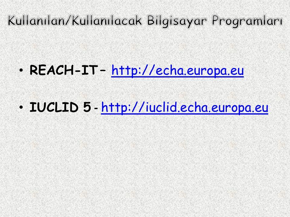 REACH-IT – http://echa.europa.euhttp://echa.europa.eu IUCLID 5 - http://iuclid.echa.europa.eu http://iuclid.echa.europa.eu