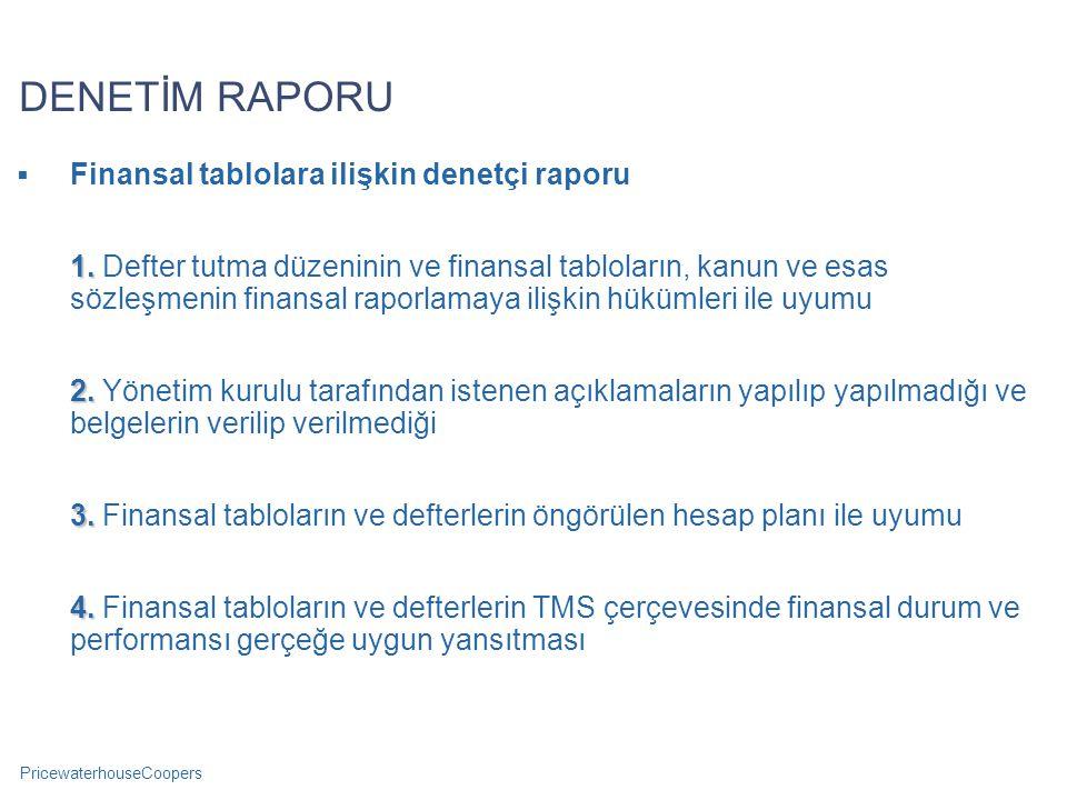 PricewaterhouseCoopers DENETİM RAPORU  Finansal tablolara ilişkin denetçi raporu 1.