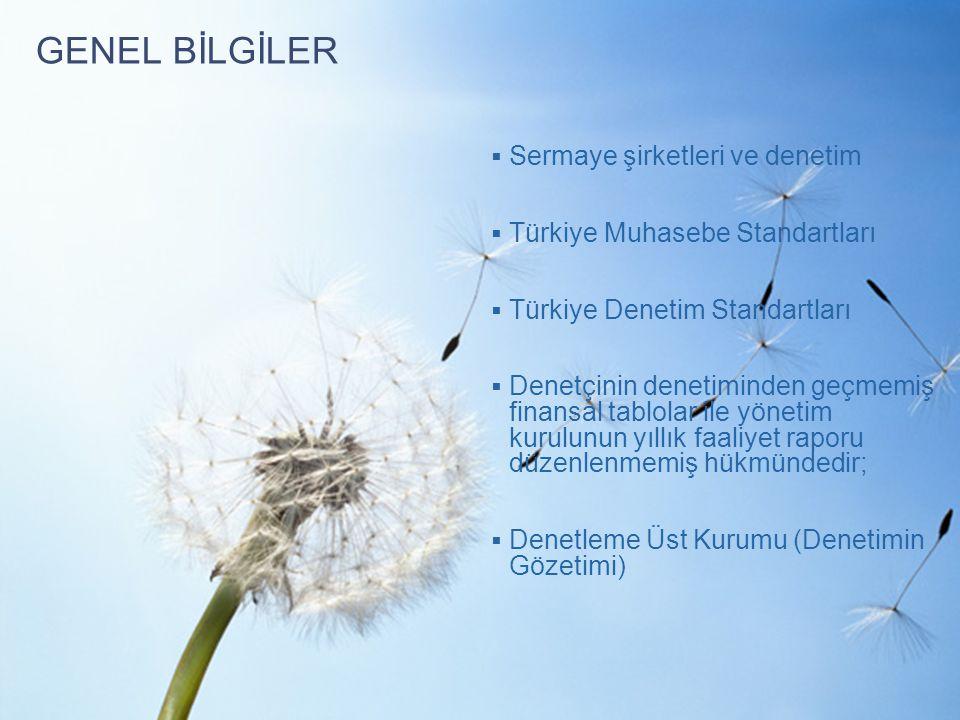 PricewaterhouseCoopers GENEL BİLGİLER  Sermaye şirketleri ve denetim  Türkiye Muhasebe Standartları  Türkiye Denetim Standartları  Denetçinin denetiminden geçmemiş finansal tablolar ile yönetim kurulunun yıllık faaliyet raporu düzenlenmemiş hükmündedir;  Denetleme Üst Kurumu (Denetimin Gözetimi)