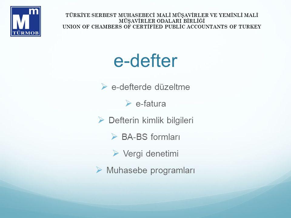 e-defter  e-defterde düzeltme  e-fatura  Defterin kimlik bilgileri  BA-BS formları  Vergi denetimi  Muhasebe programları TÜRKİYE SERBEST MUHASEB