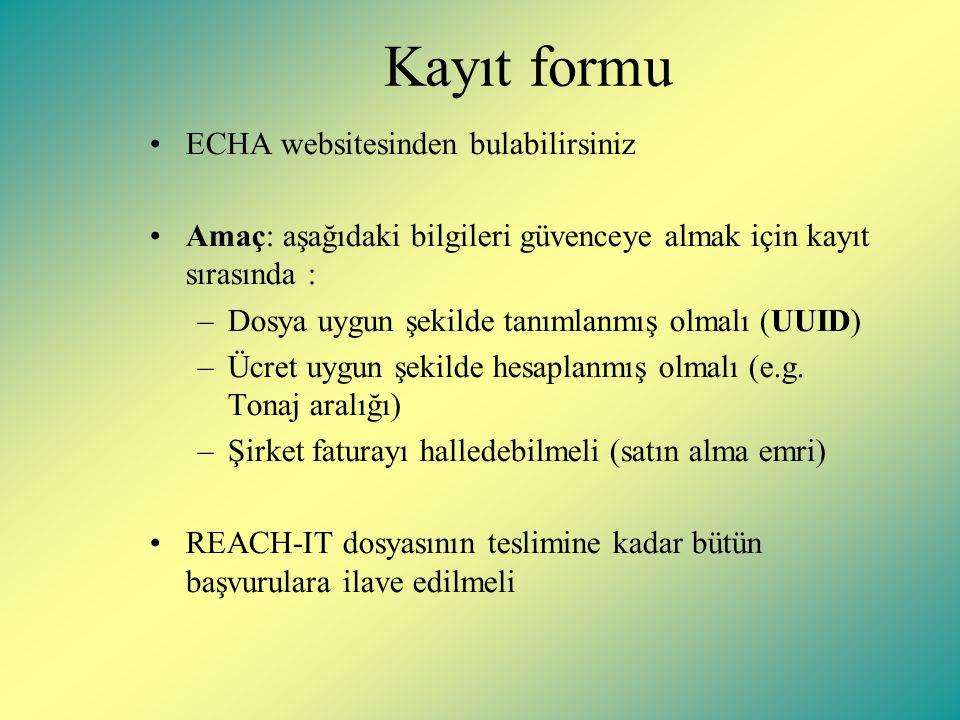 Kayıt formu ECHA websitesinden bulabilirsiniz Amaç: aşağıdaki bilgileri güvenceye almak için kayıt sırasında : –Dosya uygun şekilde tanımlanmış olmalı (UUID) –Ücret uygun şekilde hesaplanmış olmalı (e.g.
