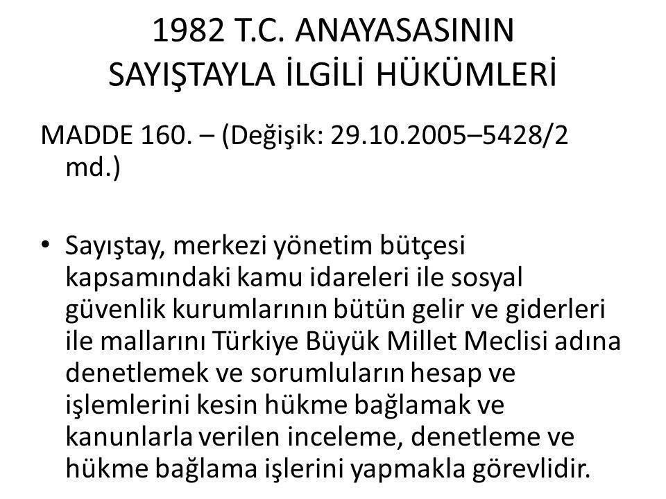 1982 T.C. ANAYASASININ SAYIŞTAYLA İLGİLİ HÜKÜMLERİ MADDE 160.
