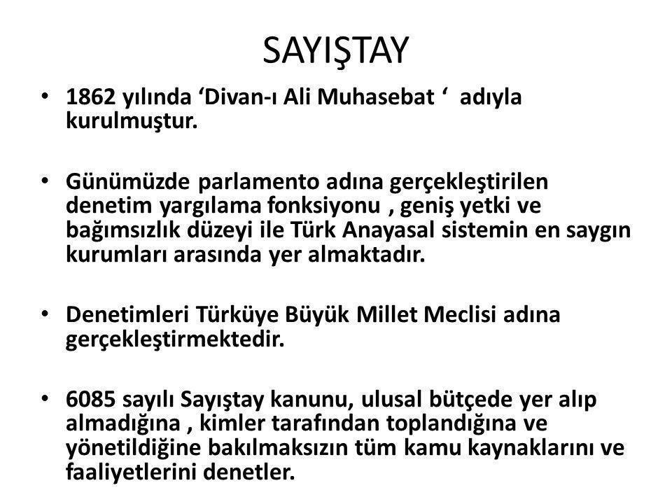SAYIŞTAY 1862 yılında 'Divan-ı Ali Muhasebat ' adıyla kurulmuştur.