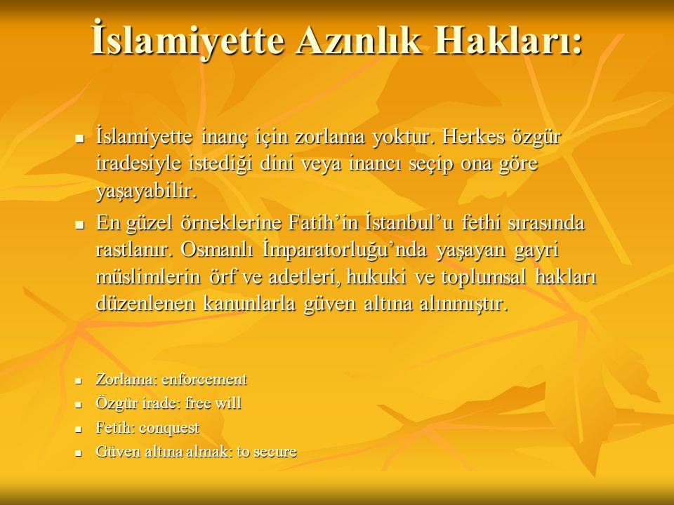 İslamiyette Azınlık Hakları: İslamiyette inanç için zorlama yoktur.