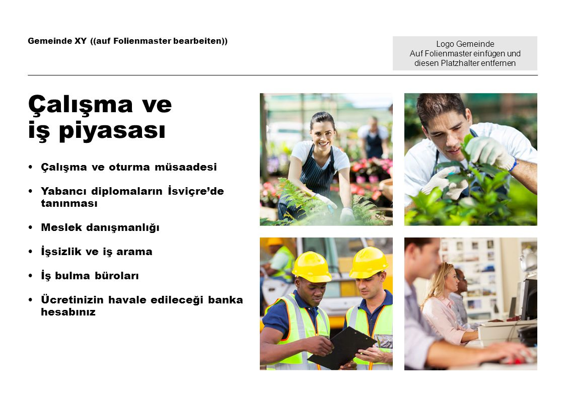 Logo Gemeinde Auf Folienmaster einfügen und diesen Platzhalter entfernen Gemeinde XY ((auf Folienmaster bearbeiten)) Sorularınız var mı.