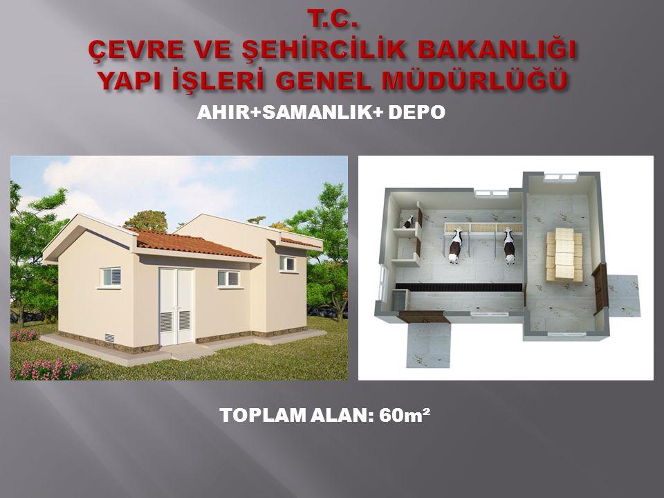 AHIR+SAMANLIK+ DEPO TOPLAM ALAN: 60m²