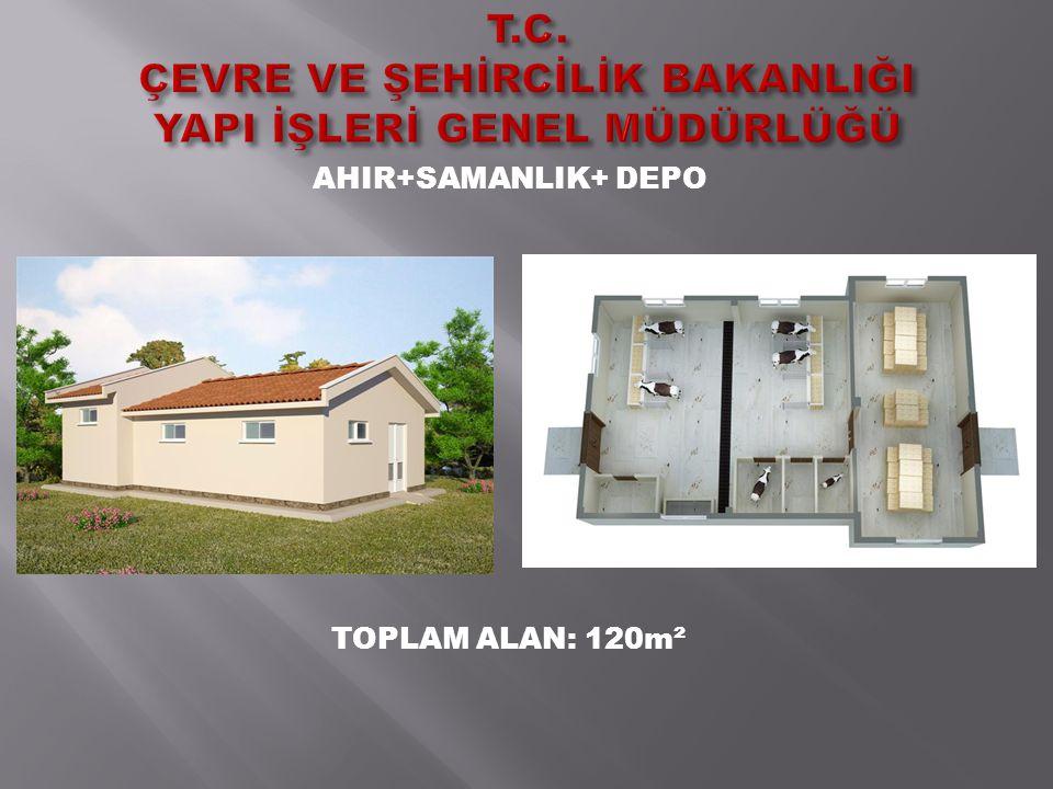 AHIR+SAMANLIK+ DEPO TOPLAM ALAN: 120m²