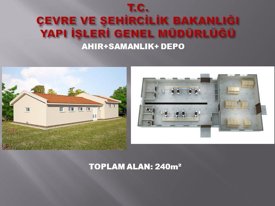AHIR+SAMANLIK+ DEPO TOPLAM ALAN: 240m²