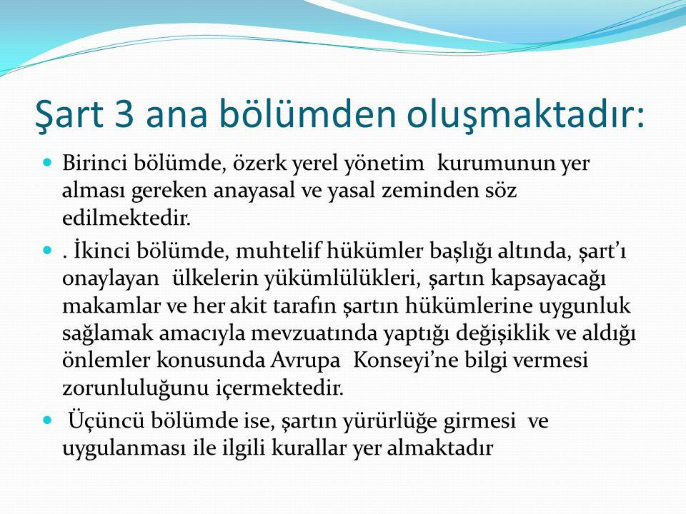 Şart 3 ana bölümden oluşmaktadır: Birinci bölümde, özerk yerel yönetim kurumunun yer alması gereken anayasal ve yasal zeminden söz edilmektedir.. İkin