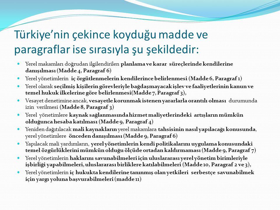 Türkiye'nin çekince koyduğu madde ve paragraflar ise sırasıyla şu şekildedir: Yerel makamları doğrudan ilgilendirilen planlama ve karar süreçlerinde k