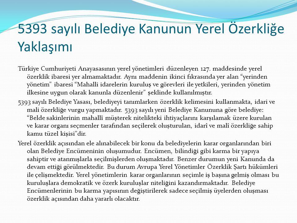 5393 sayılı Belediye Kanunun Yerel Özerkliğe Yaklaşımı Türkiye Cumhuriyeti Anayasasının yerel yönetimleri düzenleyen 127. maddesinde yerel özerklik ib