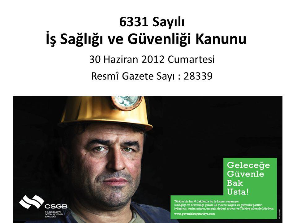 İş Sağlığı ve Güvenliği Kanunu 6331 Sayılı 30 Haziran 2012 Cumartesi Resmî Gazete Sayı : 28339 1