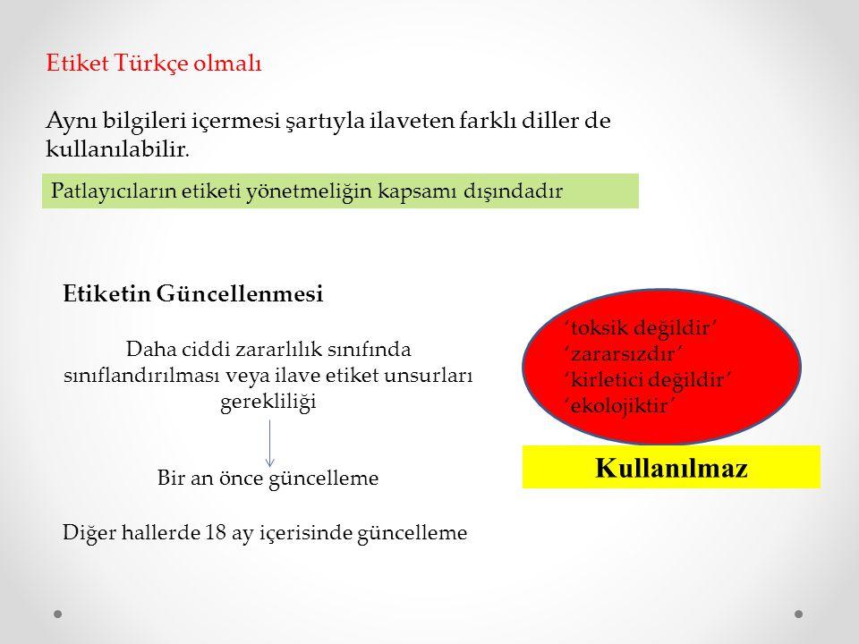 Etiket Türkçe olmalı Aynı bilgileri içermesi şartıyla ilaveten farklı diller de kullanılabilir.