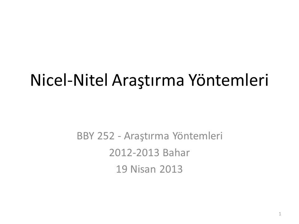 Nicel-Nitel Araştırma Yöntemleri Nitel yöntemler – Alan araştırmaları – Örnek olaylar – Etnografik araştırmalar – Anlatıma dayalı araştırmalar –...