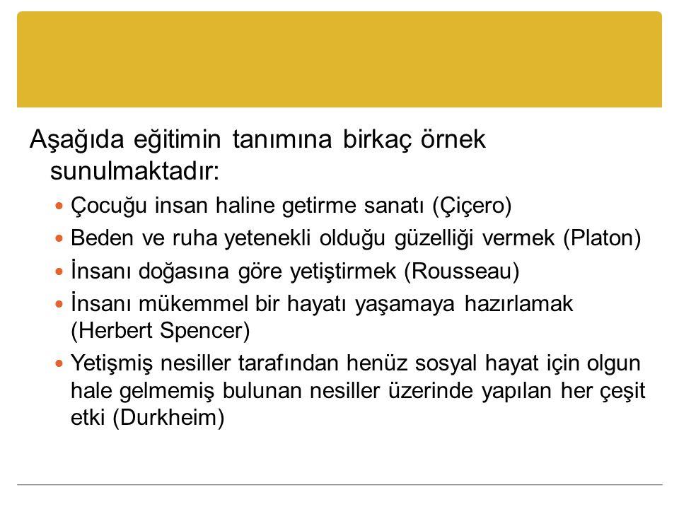 Eğitimin en Yaygın Tanımı Eğitimin en bilinen tanımı herhalde Ertürk'e ait olan tanımdır.