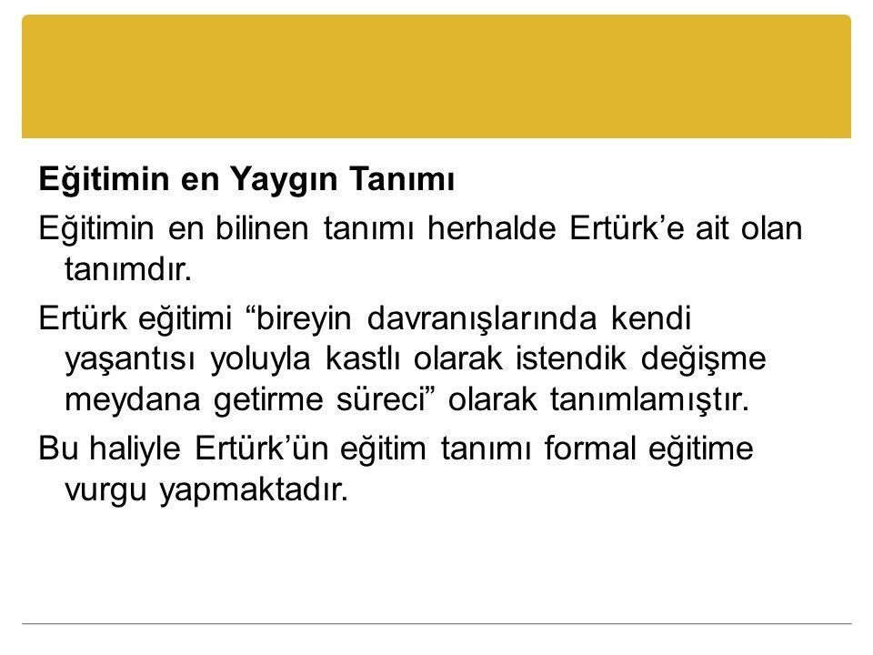Ertürk'ün tanımında geçen anahtar sözcükler şöyle açıklanabilir: İstendik: Önceden belirlenen amaçlar, hedefler doğrultusunda, planlı olarak.