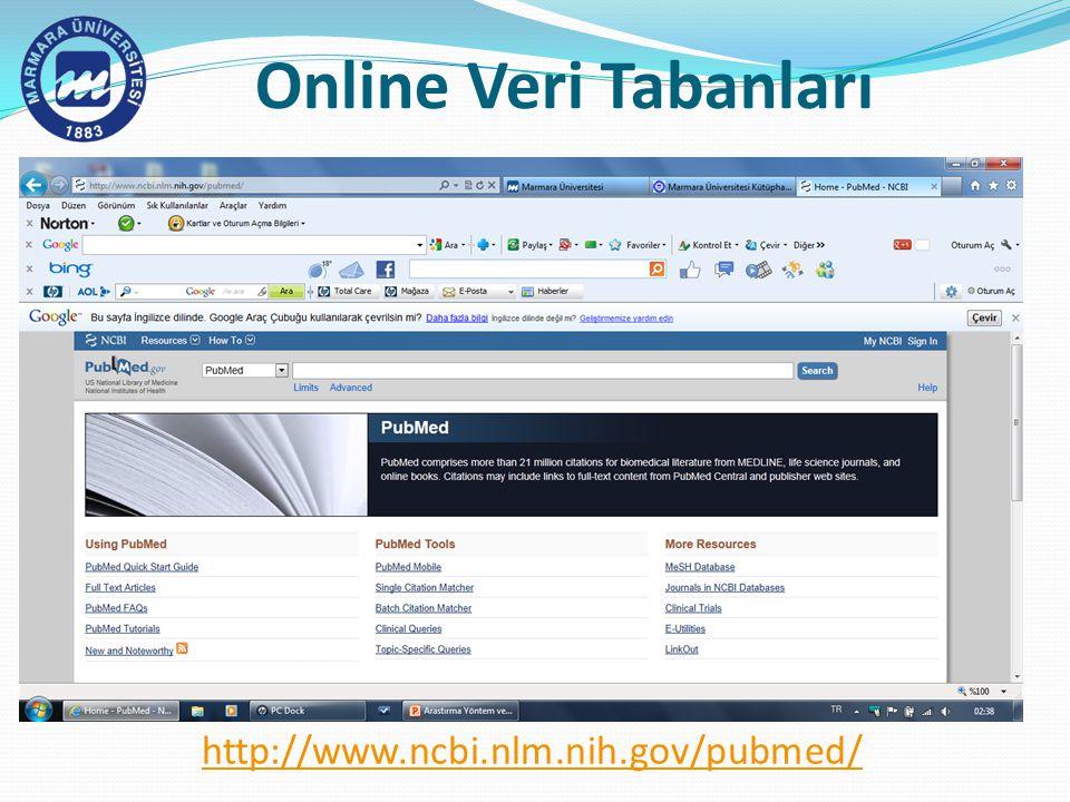 http://www.ncbi.nlm.nih.gov/pubmed/ Online Veri Tabanları