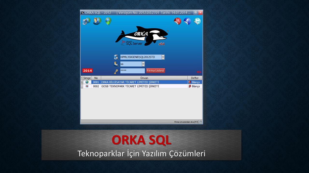 ORKA SQL Teknoparklar İçin Yazılım Çözümleri ORKA SQL Teknoparklar İçin Yazılım Çözümleri