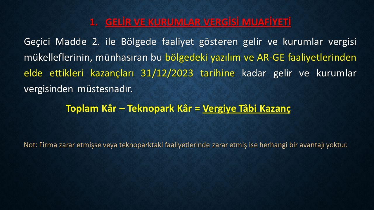 1.GELİR VE KURUMLAR VERGİSİ MUAFİYETİ Geçici Madde 2.