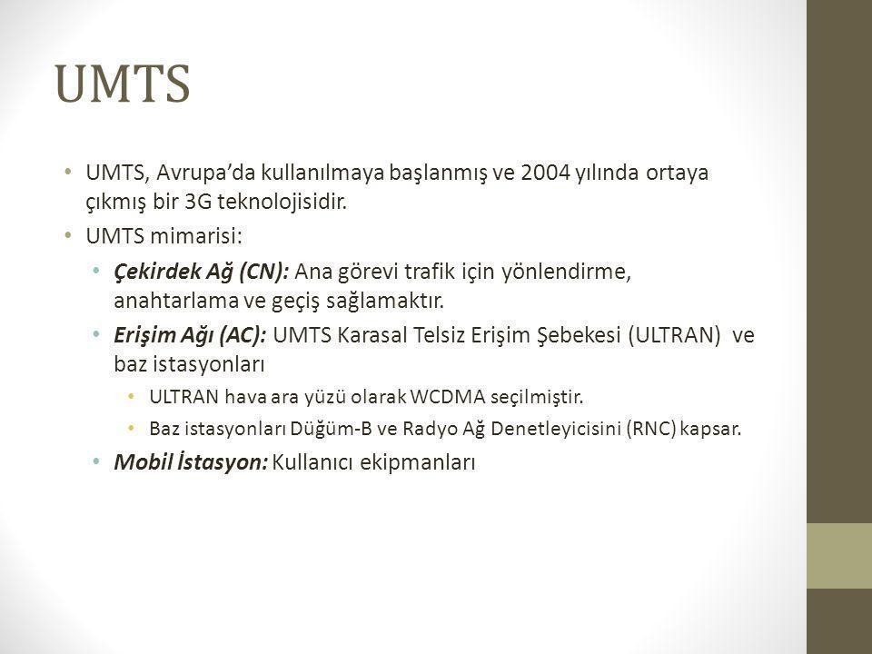 UMTS UMTS, Avrupa'da kullanılmaya başlanmış ve 2004 yılında ortaya çıkmış bir 3G teknolojisidir. UMTS mimarisi: Çekirdek Ağ (CN): Ana görevi trafik iç