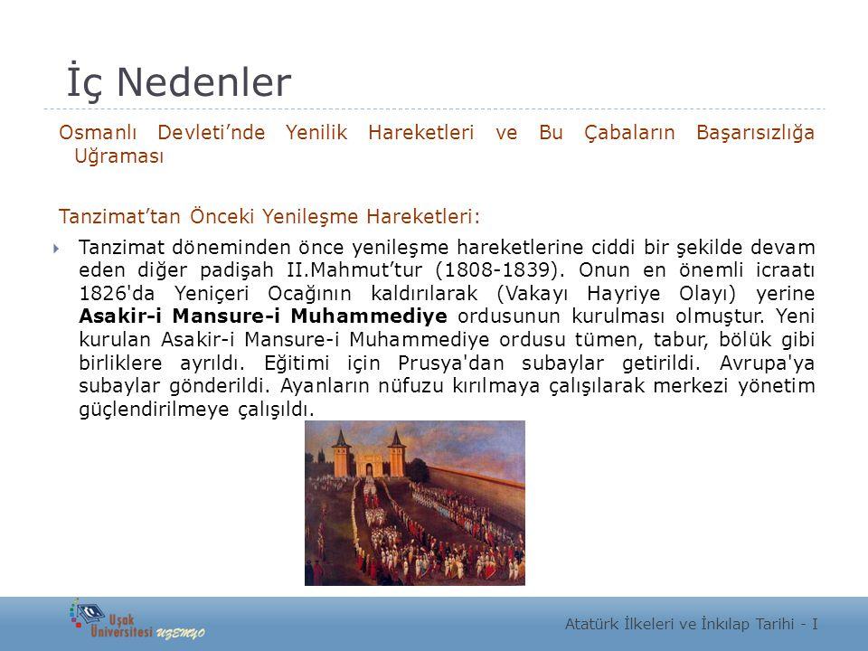 İç Nedenler Osmanlı Devleti'nde Yenilik Hareketleri ve Bu Çabaların Başarısızlığa Uğraması Tanzimat'tan Önceki Yenileşme Hareketleri:  Tanzimat dönem
