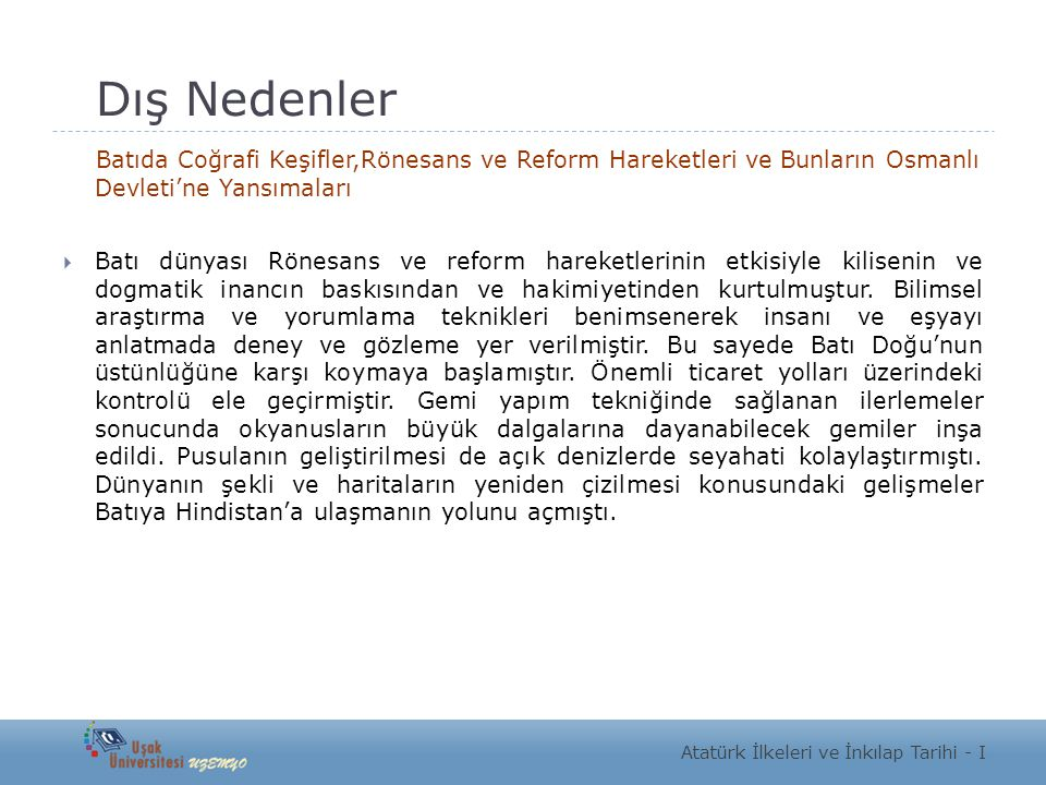 Dış Nedenler Batıda Coğrafi Keşifler,Rönesans ve Reform Hareketleri ve Bunların Osmanlı Devleti'ne Yansımaları  Batı dünyası Rönesans ve reform harek