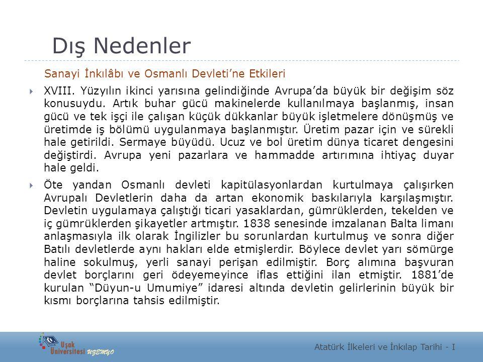 Dış Nedenler Sanayi İnkılâbı ve Osmanlı Devleti'ne Etkileri  XVIII. Yüzyılın ikinci yarısına gelindiğinde Avrupa'da büyük bir değişim söz konusuydu.