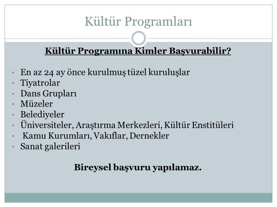 Kültür Programları Kültür Programına Kimler Başvurabilir.