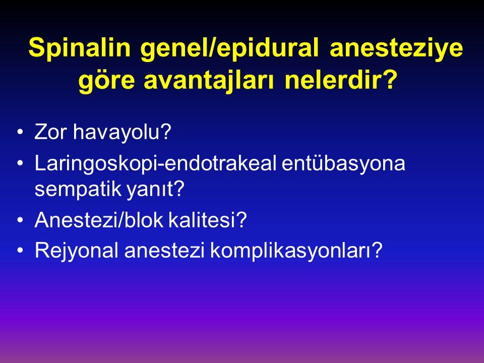 Spinalin genel/epidural anesteziye göre avantajları nelerdir.