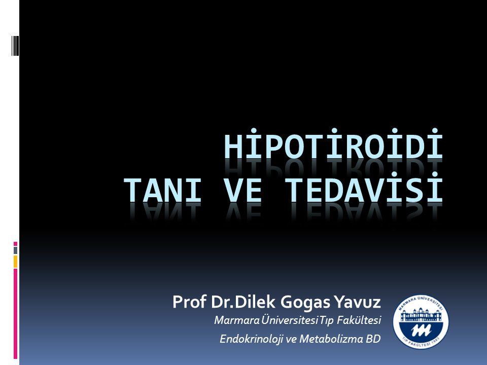 Prof Dr.Dilek Gogas Yavuz Marmara Üniversitesi Tıp Fakültesi Endokrinoloji ve Metabolizma BD