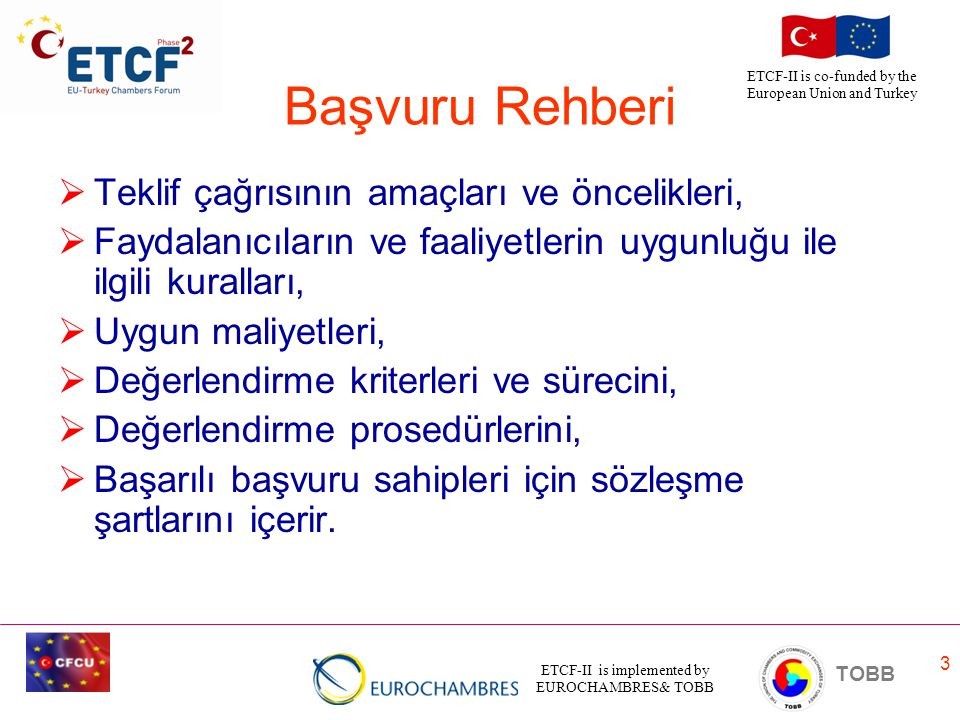 ETCF-II is implemented by EUROCHAMBRES& TOBB TOBB ETCF-II is co-funded by the European Union and Turkey 24 Proje Örnekleri İyi tarım/organik tarım konularına yönelik iyi yöntemler, kural ve uygulamalar üzerine olan projeler
