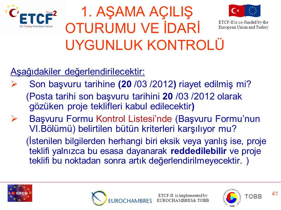 ETCF-II is implemented by EUROCHAMBRES& TOBB TOBB ETCF-II is co-funded by the European Union and Turkey 41 1.