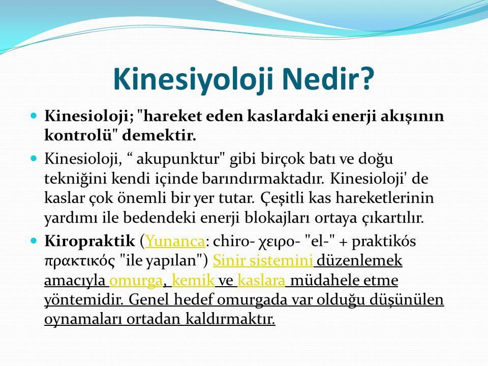 Kinesiyoloji Nedir? Kinesioloji;