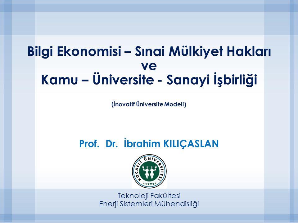 Prof. Dr. İbrahim KILIÇASLAN Teknoloji Fakültesi Enerji Sistemleri Mühendisliği