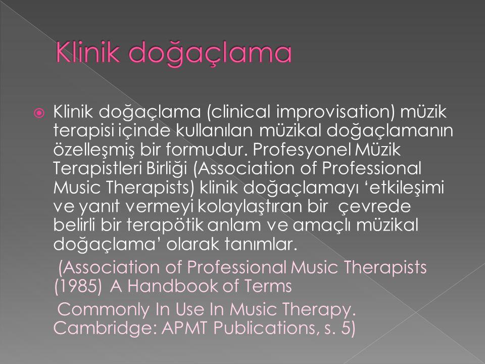  Klinik doğaçlama (clinical improvisation) müzik terapisi içinde kullanılan müzikal doğaçlamanın özelleşmiş bir formudur.