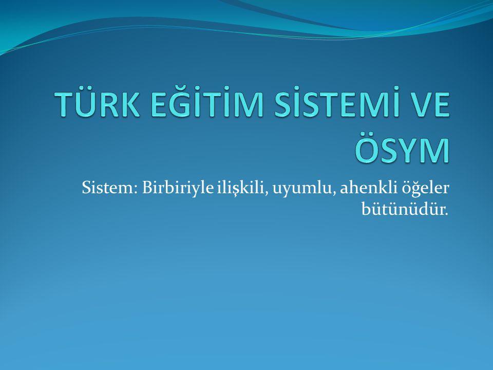 Sistem: Birbiriyle ilişkili, uyumlu, ahenkli öğeler bütünüdür.