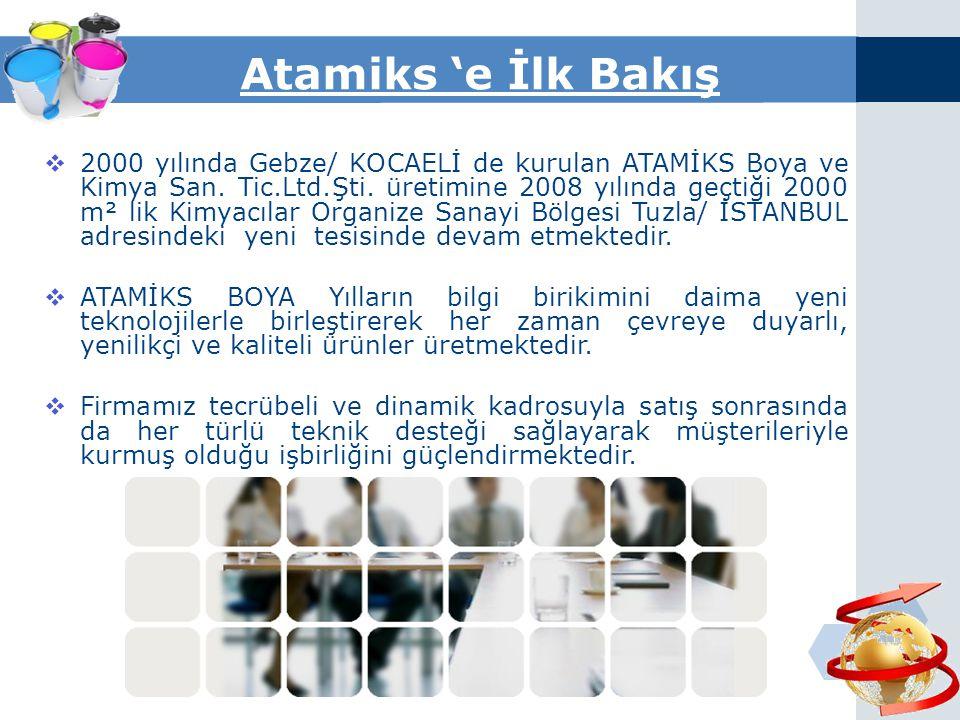 Atamiks 'e İlk Bakış  2000 yılında Gebze/ KOCAELİ de kurulan ATAMİKS Boya ve Kimya San.