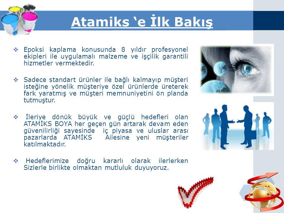 Atamiks 'e İlk Bakış  2000 yılında Gebze/ KOCAELİ de kurulan ATAMİKS Boya ve Kimya San. Tic.Ltd.Şti. üretimine 2008 yılında geçtiği 2000 m² lik Kimya