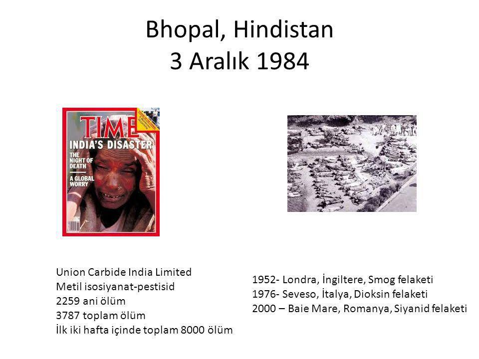 Bhopal, Hindistan 3 Aralık 1984 Union Carbide India Limited Metil isosiyanat-pestisid 2259 ani ölüm 3787 toplam ölüm İlk iki hafta içinde toplam 8000