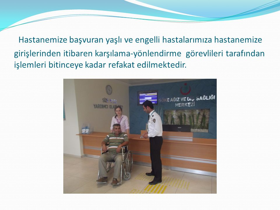 Merkezimize başvuran hastalar hasta kabul birimi personelleri tarafından karşılanır.