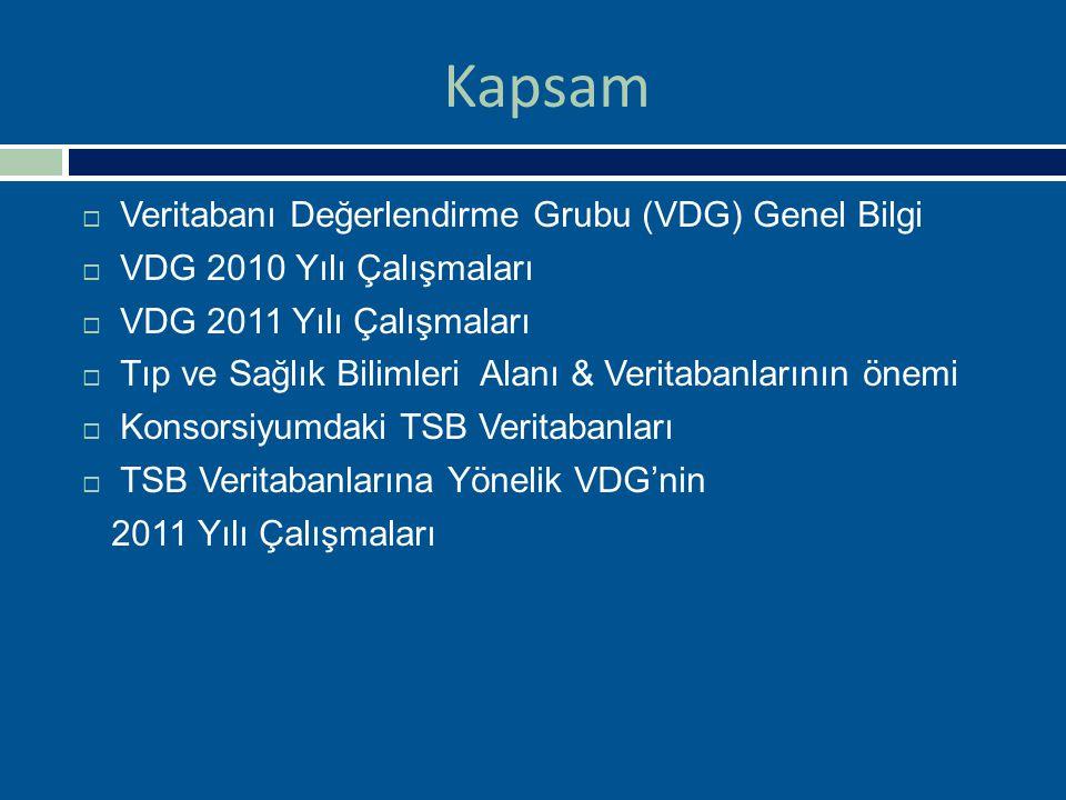 Kapsam  Veritabanı Değerlendirme Grubu (VDG) Genel Bilgi  VDG 2010 Yılı Çalışmaları  VDG 2011 Yılı Çalışmaları  Tıp ve Sağlık Bilimleri Alanı & Ve