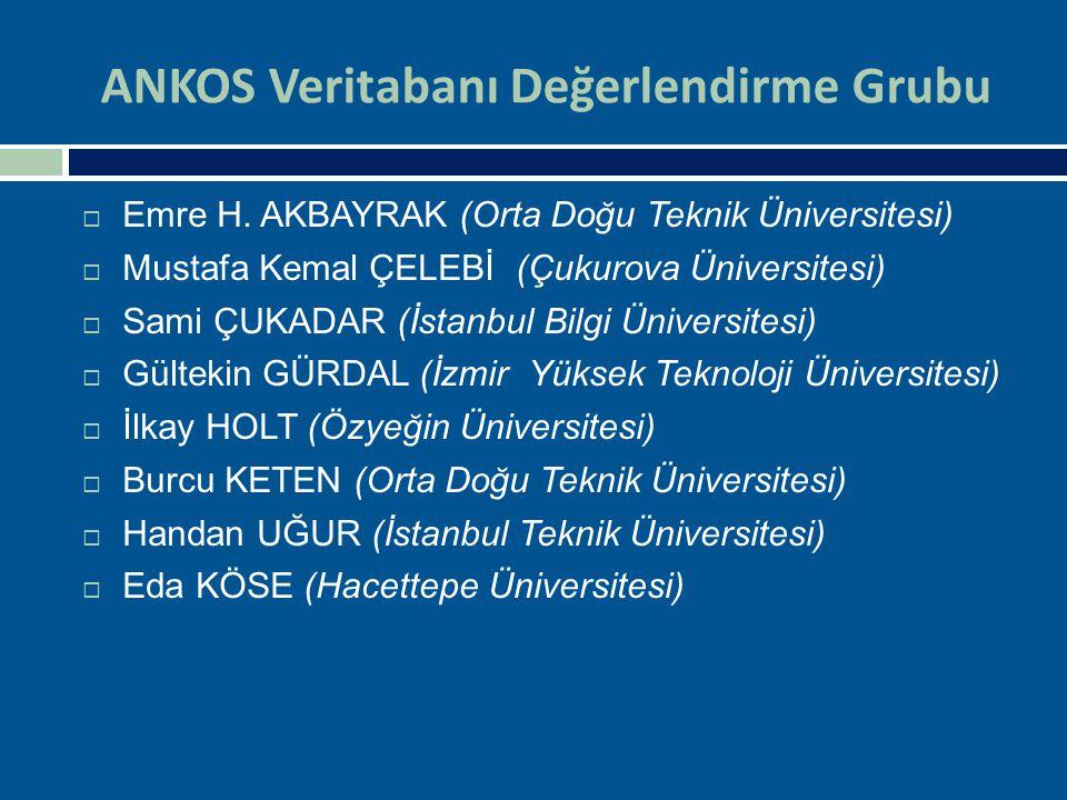 ANKOS Veritabanı Değerlendirme Grubu  Emre H. AKBAYRAK (Orta Doğu Teknik Üniversitesi)  Mustafa Kemal ÇELEBİ (Çukurova Üniversitesi)  Sami ÇUKADAR